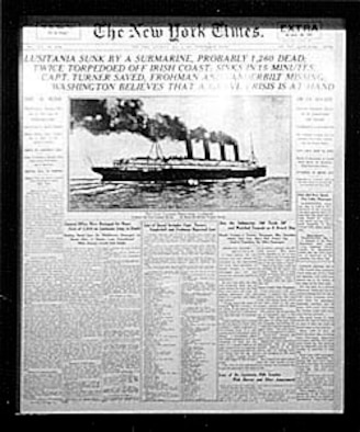 "This New York Times headline reads ""Lusitania sunk by a submarine."" The United States declared war on Germany on April 6, 1917. (U.S. Air Force photo)"