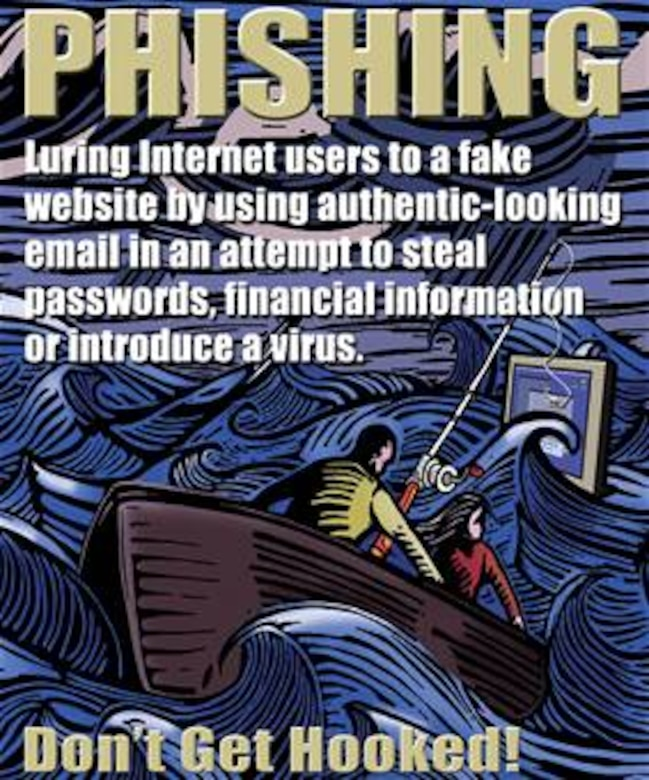 Phishing is any attempt to solicit personally identifying information through e-mail with criminal or fraudulent intent. (U.S. Air Force illustration/Jane Maximov)