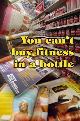 You can't buy fitness in a bottle. (U.S. Air Force photo illustration by Gary Rogers)