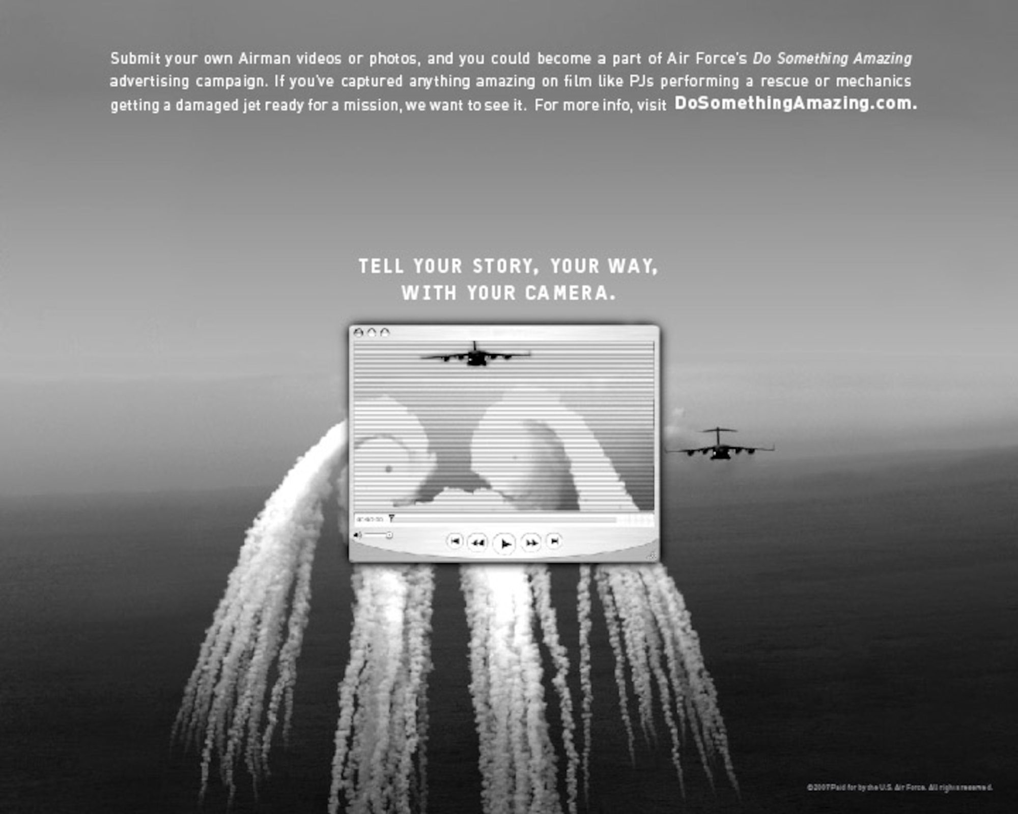 """As part of the """"Do Something Amazing"""" national advertising campaign, Air Force officials are offering Airmen the opportunity to submit videos showing Air Force members in action, the best of which will be posted to the official Web site at www.dosomethingamazing.com. (U.S. Air Force photo)"""