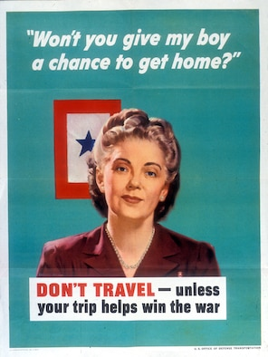 "A service flag and mother are powerful symbols in this World War II poster. Gasoline and rubber for tires were urgently needed to win the war and give her boy ""a chance to get home."" Office of Defense Transportation, 1944."