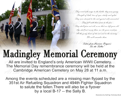ROYAL AIR FORCE LAKENHEATH, England -- All are invited to England's only American WWII Cemetery. The Memorial Day remembrance ceremony will be held at the Cambridge American Cemetery on May 28 at 11 a.m. Among the events scheduled are a missing man flypast by the 351st Air Refueling Squadron and 494th Fighter Squadron to salute the fallen.There will also be a flyover by a local B-17 -- the Sally B. (Illustration by Staff Sgt. Nicholasa Reed)