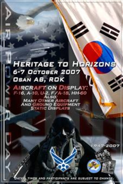 Osan Air Base hosts Air Power Day 2007 from 10 a.m. to 4 p.m. Oct. 6 and 7. (U.S. Air Force graphic by Tech. Sgt. Billie Sheppard and Airman Tyler Haile.)