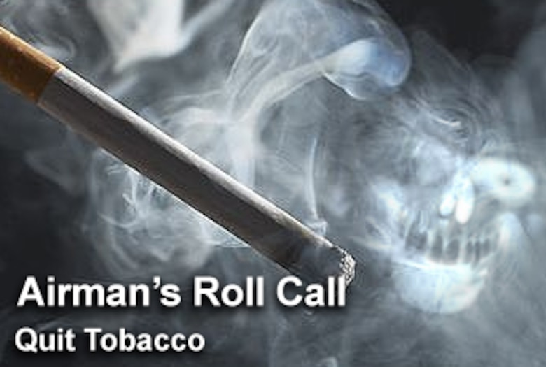 This week's Airman's Roll Call offers Airmen who smoke a new resource to help them quit tobacco.  (U.S. Air Force photo illustration/Luke Borland)