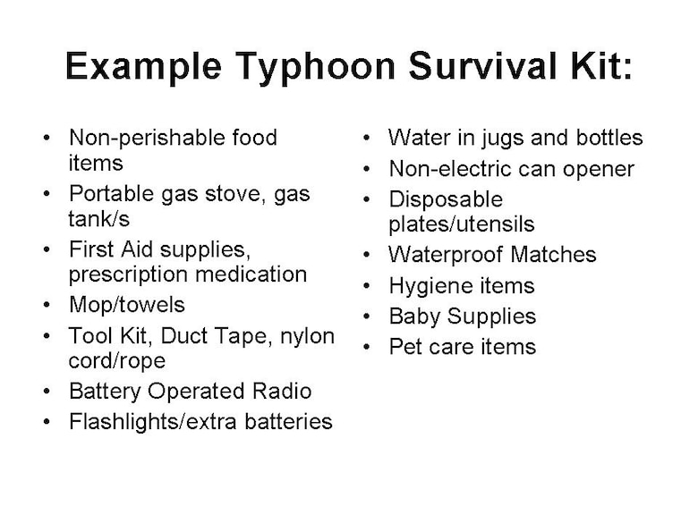 Be advised, when a tropical storm or typhoon threatens Guam, availability of emergency supplies may become limited in a short span of time.