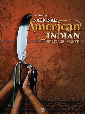 National American Indian Heritage 2009.  This poster was created by Luke Borland of the Defense Media Activity-San Antonio. AF.mil does not provide printed posters but a PDF file of this poster is available for local printing up to 18x24 inches. Requests can be made to afgraphics@dma.mil. Please specify the title and number.