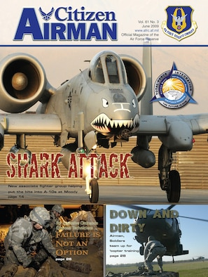 Look for these stories and more in the June issue of Citizen Airman Magazine: Shark Attack -- A new Reserve associate unit is teaming up with the world-famous Flying Tigers and their shark teeth-sporting A-10s at Moody Air Force Base, Ga.  Failure is Not an Option: Explosive ordnance disposal specialists destroy captured ordnance to prevent it from being used against coalition troops. Down and Dirty -- Airmen and Sailors team up for helicopter training near Maxwell AFB, Ala.