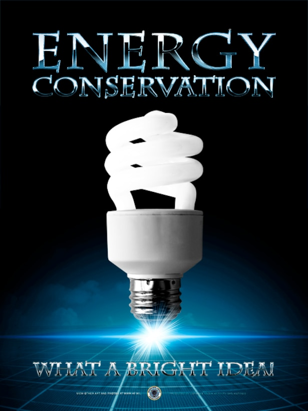 Energy Conservation 2009. This poster was created by Luke Borland of the Defense Media Activity-San Antonio. AF.mil does not provide printed posters but a PDF file of this poster is available for local printing up to 18x24 inches. Requests can be made to afgraphics@dma.mil. Please specify the title and number.