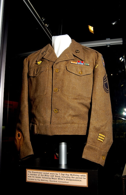 DAYTON, Ohio -- Eisenhower jacket worn by Tech. Sgt. Ray McKinley while a member of the Maj. Glenn Miller Army Air Force Band, including the period he was its leader following Maj. Miller's disappearance. The jacket, donated by Ray McKinley of Stamford, Conn., is on display in the World War II Gallery at the National Museum of the U.S. Air Force. (U.S. Air Force photo)