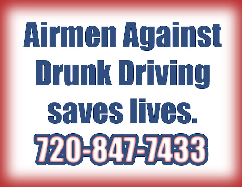 Airmen Against Drunk Driving saves lives. Call AADD if your plan falls through: 720-847-7433. (U.S. Air Force illustration)
