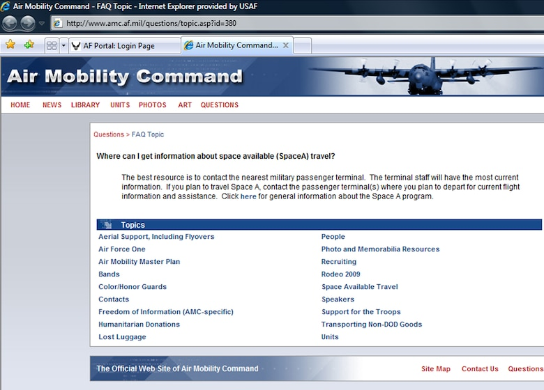 OFFUTT AIR FORCE BASE, Neb. -- People wanting to know more information about space-available travel can visit Air Mobility Command's Web site at www.amc.af.mil.  U.S. Air Force photo