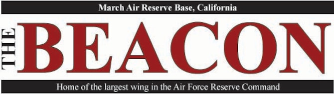 The Beacon is March Air Reserve Base's weekly newspaper.