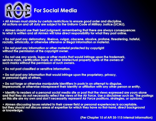 Later in April, all Air Force personnel will be allowed to utilize Internet-based social media sites via the AFNET for official use and limited personal use. All Airmen must use due diligence when posting information online and must always follow Joint Ethics regulations, OPSEC and the above rules of engagement. (U.S. Air Force graphic)