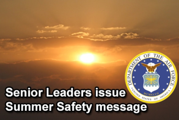 The Air Force's top leaders have issued a Critical Days of Summer safety message. (U.S. Air Force photo illustration/Norma Morgan)