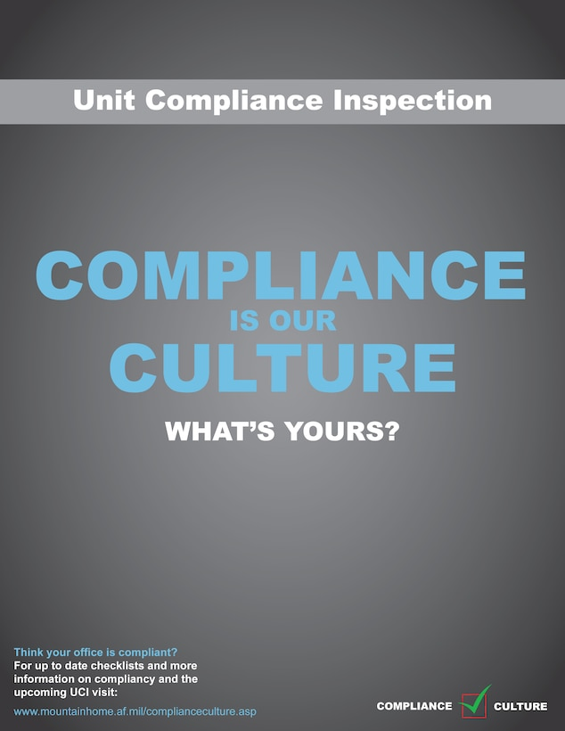 MOUNTAIN HOME AIR FORCE BASE, Idaho -- The Unit Compliance Inspection is just around the corner. For more information visit the Air Combat Command Inspector General site and Mountain Home AFB Compliance Culture site. (U.S. Air Force graphic by Staff Sgt. Gina Chiaverotti-Paige)