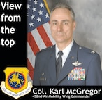 """View from the top"" is a bi-monthy column for The Beacon newspaper at March Air Reserve Base written by 452nd Air Mobility Wing Commander Col. Karl McGregor.  Official photo is by Staff Sgt. Paul Duquette."