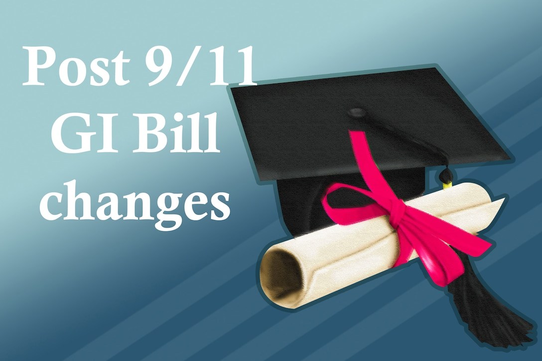 Changes to the Post-9/11 GI Bill will be taking effect Aug. 1, 2011 and Oct. 1, 2011.  (U.S. Air Force graphic/Senior Airman Damon L. Kasberg)