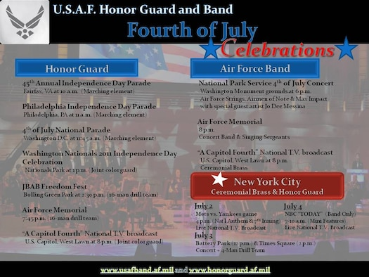 The U.S. Air Force Honor Guard and U.S. Air Force Band will be celebrating the 2011 Independence Day in various performances on the East coast.