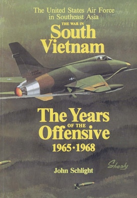 The War in South Vietnam: the Years of the Offensive, 1965-1968 by John Schlight