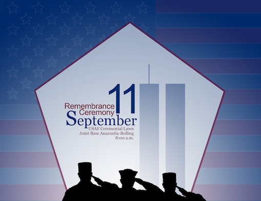 Joint Base Anacostia-Bolling is scheduled to host a 9/11 remembrance ceremony on the USAF ceremonial lawn at 8 a.m. Sept. 11.