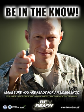 """Emergency preparedness posters are part of the Air Force's """"Be Ready"""" campaign to make sure military, civilians, and family members are prepared for any and all emergency situations. Information is available at each installation's Emergency Management Office or online at www.beready.af.mil. (U.S. Air Force graphic)"""
