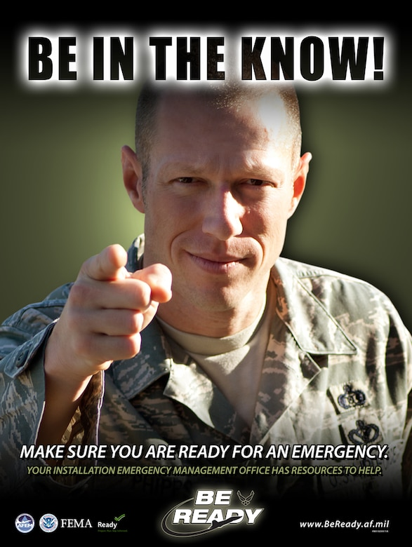 "Emergency preparedness posters are part of the Air Force's ""Be Ready"" campaign to make sure military, civilians, and family members are prepared for any and all emergency situations. Information is available at each installation's Emergency Management Office or online at www.beready.af.mil. (U.S. Air Force graphic)"