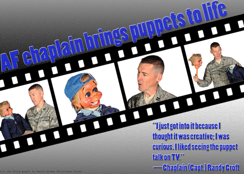 BUCKLEY AIR FORCE BASE, Colo. – Chaplain (Capt.) Randy Croft, 460th Space Wing chaplain, has practiced ventriloquism since the third grade and has since put on nearly 300 performances. He performed everywhere from Christmas parties and conventions to drug-free messages in schools. (U.S. Air Force graphic by Senior Airman Christopher Gross)