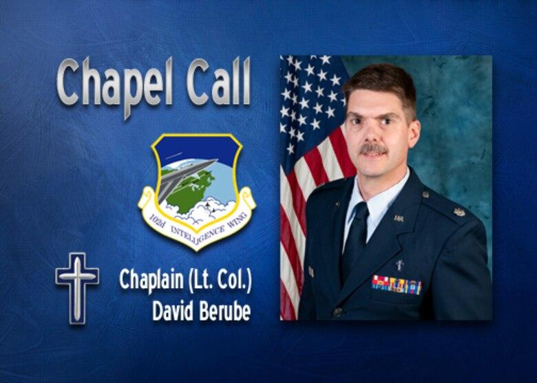 Chapel Call: Chaplain (Lt. Col.) David Berube
