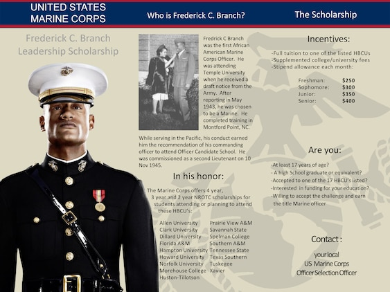 Marine Corps Recruiting Command has streamlined the award process for students pursuing a commission as a Marine officer through the two and three year installments of the Frederick C. Branch Leadership Scholarship.