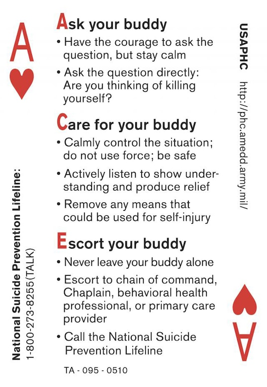 """The Army's award-winning ACE or """"Ask, Care and Escort,"""" encourages Soldiers and employees at all levels to be alert to suicide warning signs, ask directly if a person is thinking about suicide, care for the person and escort to the person to professional help."""