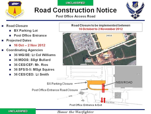 Please note the 36th Civil Engineering Squadron is conducting a full road closure at the front entrance of the Post Office parking lot from the Base Exchange until Friday, November 2. Customers needing access to the Post Office will need to use the access road from Davis Avenue until the new road is complete. (Courtesy graphic/Released)