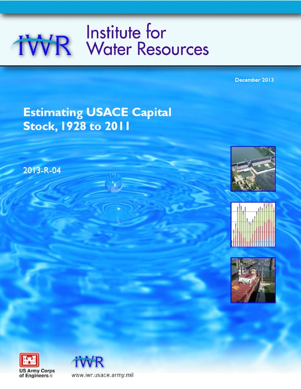 "IWR report 2013-R-04, ""Estimating USACE Capital Stock, 1928-2011."""