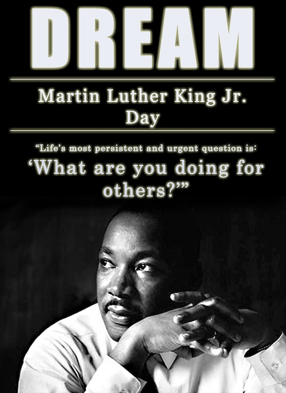 "Dr. Martin Luther King Jr. once said: ""Life's most persistent and urgent question is: 'What are you doing for others?'"" (U.S. Air Force graphic by Senior Airman Jarad A. Denton/Released)"