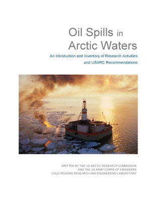 "Cover of the recently released, ""Oil Spills in Arctic Waters: An Introduction and Inventory of Research Activities and USARC Recommendations."""