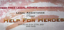 Legal Service Support Sections and attorneys from surrounding counties hosted a Help for Heroes event here, July 27. Help for Heroes is a legal assistance event with classes to help service members and their families understand and deal with various legal issues.