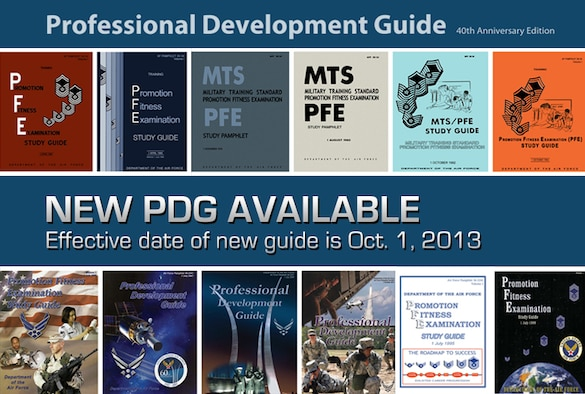 The new Professional Development Guide, or PDG, AFPAM 36-2241, is now available. Effective date of the new guide is Oct. 1, 2013. Master sergeants testing this December will be the first examinees to use the guide to prepare for promotion testing. (U.S. Air Force graphic/Sylvia Saab)