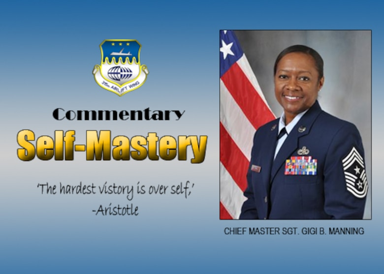 "315th Airlift Wing Command Chief Commantary:  Self Mastery.  ""The hardest victory is over self,"" Aristotle.  (U.S. Air Force illustration by Michael Dukes)"
