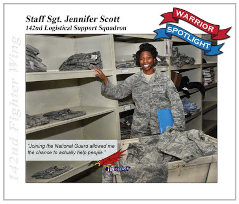 Being a single mother, Jennifer Scott was looking for a way to take the next step to help herself and daughter. She joined the Oregon Air National Guard's 125th Special Tactics Squadron over seven years ago and became a member of the 142nd ...almost four years later.  As a full time technician, she has been working in demand processing, ordering parts for the F-15 Eagles and turning in broken parts for accountability. Scott also helps out in clothing issue and other areas when called upon to help support the supply office.   The education benefits have helped her toward finishing a Business Administration degree at Warner Pacific College. She currently has a year left in the Adult Degree program and hopes to use the training to move forward with her military career. With her busy schedule, she still finds time to do volunteer work with the Oregon Food Bank, helping at her Church and assisting as a coach for her daughter's softball team.