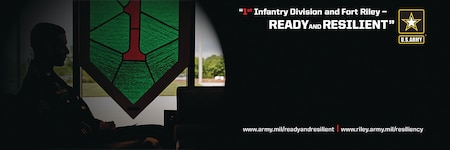 1st Infantry Division and Fort Riley: Ready and Resilient