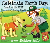 Download your Earth Day Poster and Coloring Sheet at www.Bobber.info!