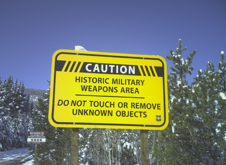 Around the Camp Hale area, several signs caution visitors about the area's military history alerting them to the presence of munitions.