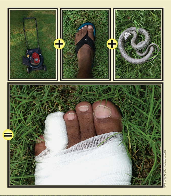 A 27-year-old senior airman mowed over his left foot while trying to avoid a snake slithering through his yard. The lawnmower blade sliced through his fourth toe, partially amputating it. The Airman had been wearing sandals at the time of the accident.  (photos by Tech. Sgt. Sarayuth Pinthong)