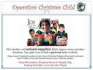 Fill a shoebox with school supplies, toys, hygiene items, and other donations. You might even include a personal note or photo. Drop Off Location: Donation Boxes at Chapels, SQs. Packing Party Dec. 10, 2014, at 6:30 p.m. Dix Chapel