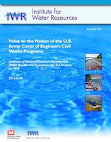 "Report cover of IWR Report 2013-R-09, ""Value to the Nation of the U.S. Army Corps of Engineers' Civil Works Programs: Estimates of National Economic Development (NED) Benefits and Revenues to the U.S. Treasury for 2010."""
