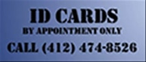 ID Cards are issued by appointment only. Call (412) 474-8526 to schedule.