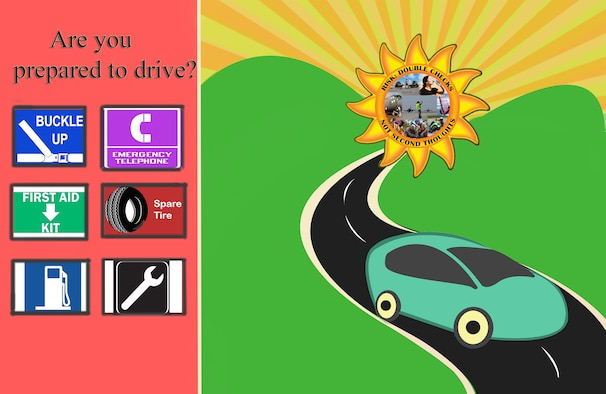 As summer temperatures soar into the high 100s, vacations and road trips are becoming more necessary in order to escape the blistering heat. It is important to remember to be fully prepared before driving any kind of distance. According to the National Highway Traffic safety Administrations website, even well-maintained vehicles can break down.  Before getting on the road it is important to check the vehicles fluids, tires, and lights to make sure it is safe to drive.  It is also important to make sure all the necessary items are available in order to ensure a safe trip such as; an emergency phone, first aid kit, spare tire and a full tank of gas. Members of the Nellis Air Force Base community are encouraged to take all of these precautionary steps to have a safe travel.   (U.S. Air Force illustration by A1C Rachael Loftis)