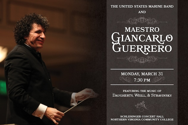 """Monday, March 31 at 7:30 p.m. - """"The President's Own"""" United States Marine Band is honored to welcome internationally acclaimed conductor Giancarlo Guerrero to the podium for a special concert. Maestro Guerrero is Music Director of the Nashville Symphony and a fervent advocate for new music who recently led his orchestra to its second consecutive GRAMMY award. Maestro Guerrero has programmed Michael Daugherty's Bells for Stokowski, which pays homage to legendary conductor Leopold Stokowski, as well as Kurt Weill's Violin Concerto featuring soloist Staff Sgt. Sheng-Tsung Wang (pictured above). The performance will conclude in dramatic fashion with Igor Stravinsky's The Rite of Spring. Don't miss this opportunity to see and hear the Marine Band join forces with one of the brightest conducting talents in classical  The concert is free and open to the public. The Rachel M. schlesinger Concert Hall and Arts center, NOVA is located at 3001 Beauregard St., Alexandria, VA; parking for $6"""