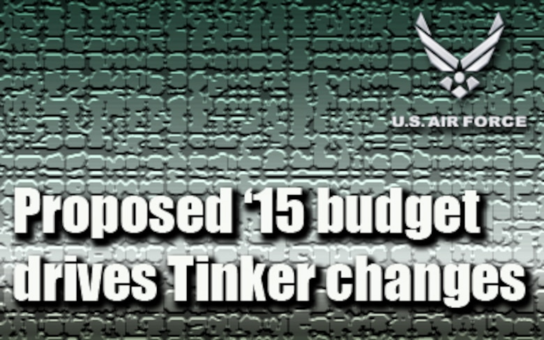 Proposed '15 budget drives Tinker changes
