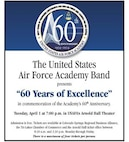 The U.S. Air Force Academy Band will perform a free concert for the public to celebrate the Academy's 60th anniversary, 7 p.m., April 1, at Arnold Hall.
