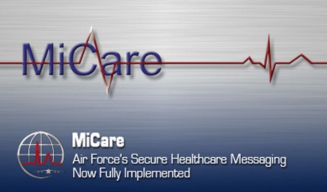 Air Force officials have recently completed implementation of its secure healthcare-messaging system, MiCare, to all 76 of its medical treatment facilities worldwide. In-person sign-up is available at local Air Force clinics. (U.S. Air Force graphic/Steve Thompson)